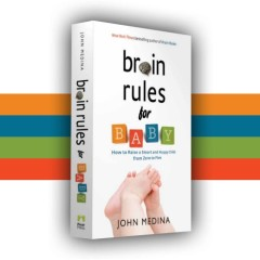 Brain Rules For Babies – The science of baby brain development can be fun.